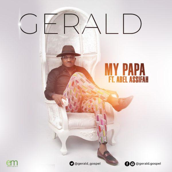 Gerald Ft. Abel Assifah - My Papa