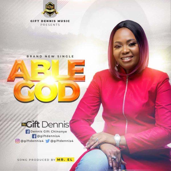 Gift Dennis - Able God