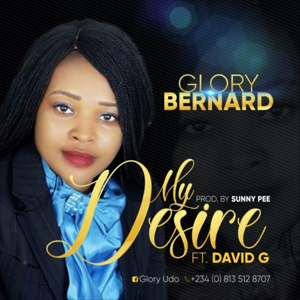 Glory Bernard Ft. David G - My Desire