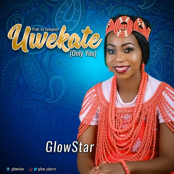 Glowstar - Uwekate [Only You]