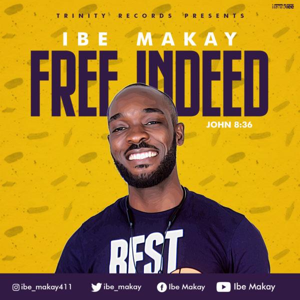 Ibe Makay - Free Indeed