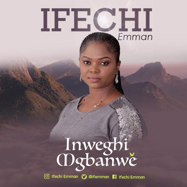 Ifechi Emman - Inweghi Mgbanwe