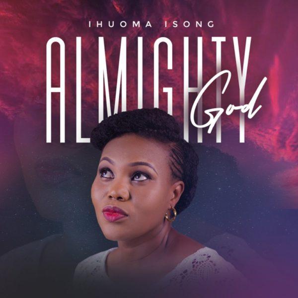 Ihuoma Isong - Almgithy God