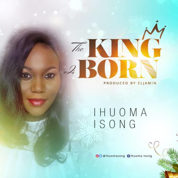 Ihuoma Isong - King Is Born