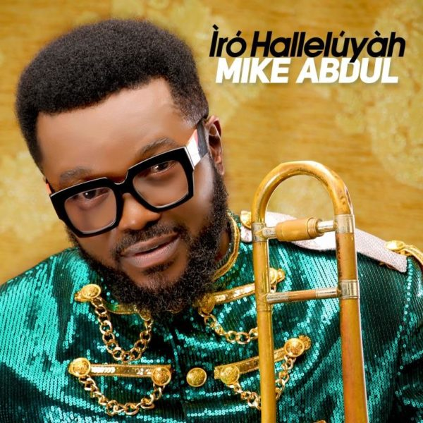 Iro Halleluyah By Mike Abdul