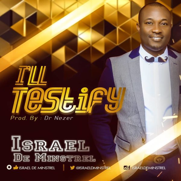 Israel De Minstrel - I'll Testify