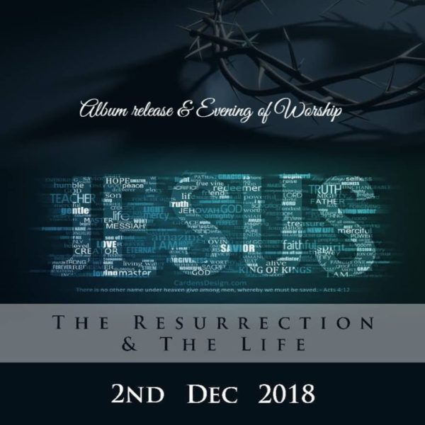 JESUS – The Resurrection & The Life