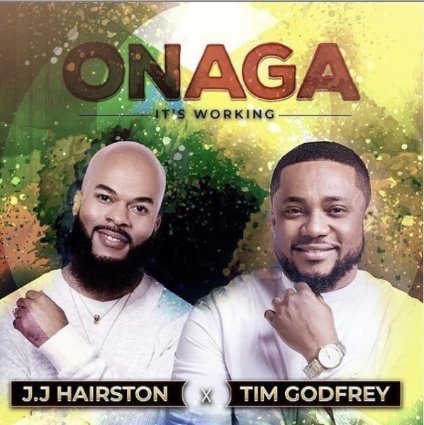 JJ Hairston Ft. Tim Godfrey – Onaga