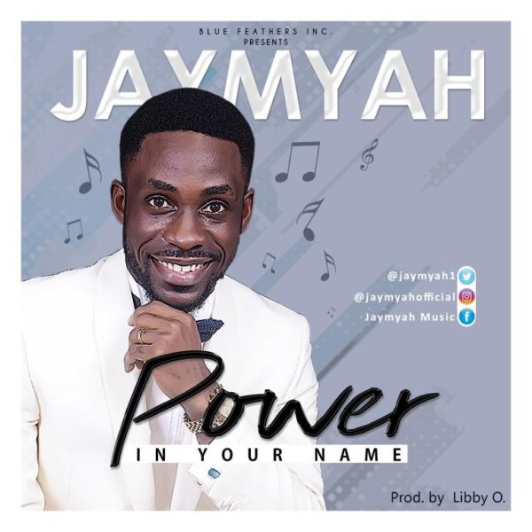 Jaymyah - Power In Your Name