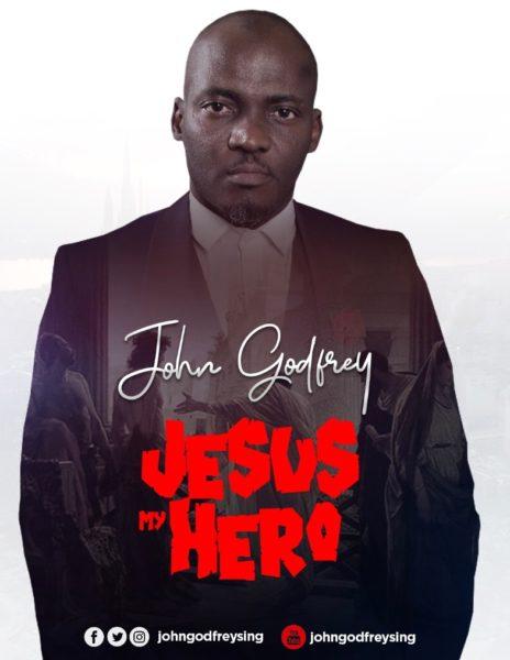 Jesus My Hero - John Godfrey