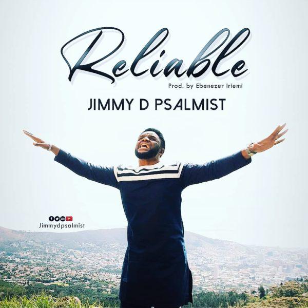 Jimmy D Psalmist - Reliable
