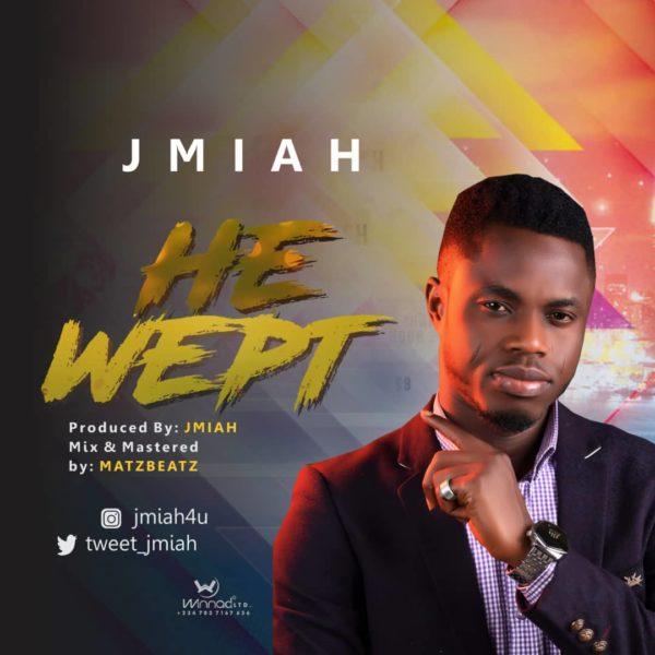 Jmiah - He Wept