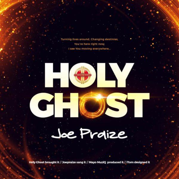 Joe Praize – Holy Ghost