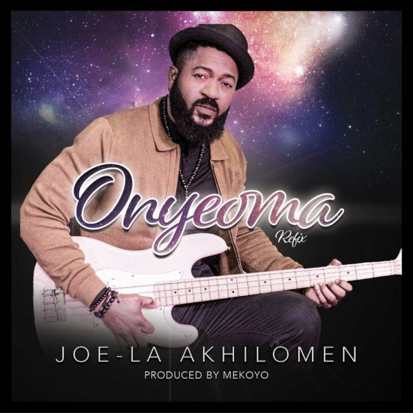 Joe-la - Onyeoma [Refix]
