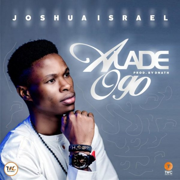 Joshua Israel - Alade Ogo