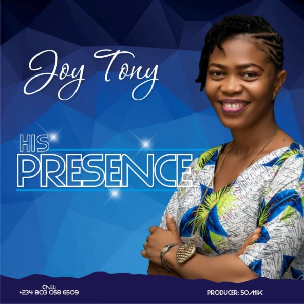Joy Tony - His Presence