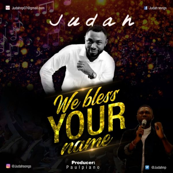 Judah - We Bless Your Name