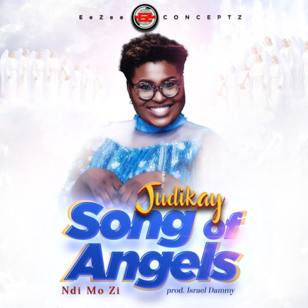 Judikay - Song Of Angels [Ndi Mo Zi]