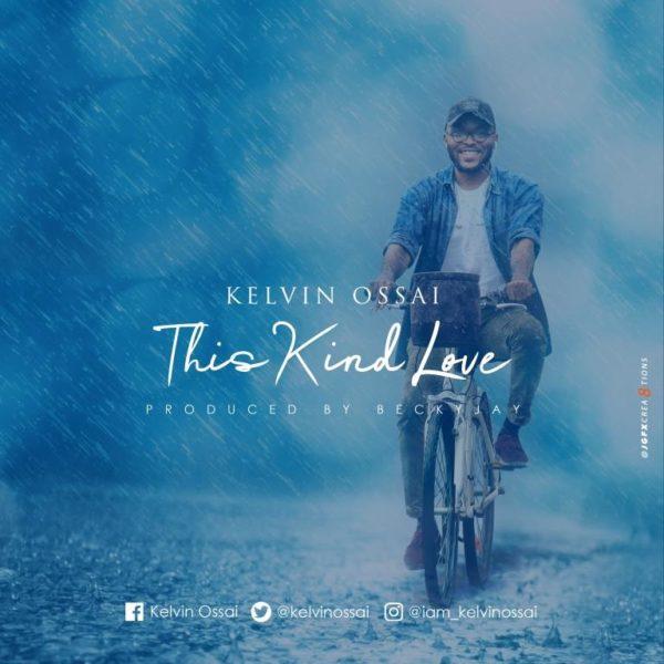 Kelvin Ossai - This Kind Love