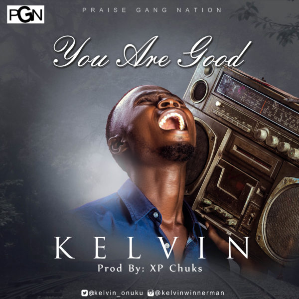 Kelvin - You Are Good