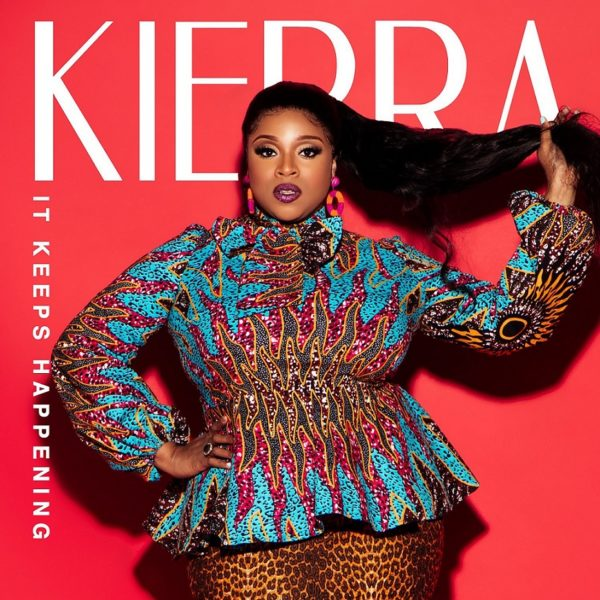 Kierra Sheard - It Keeps Happening