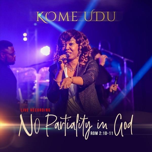 Kome Udu - No Partiality With God