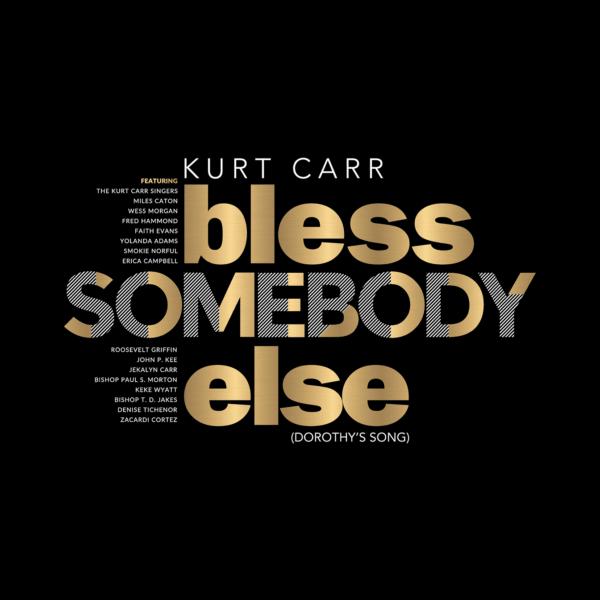 Kurt Carr - Bless Somebody Else
