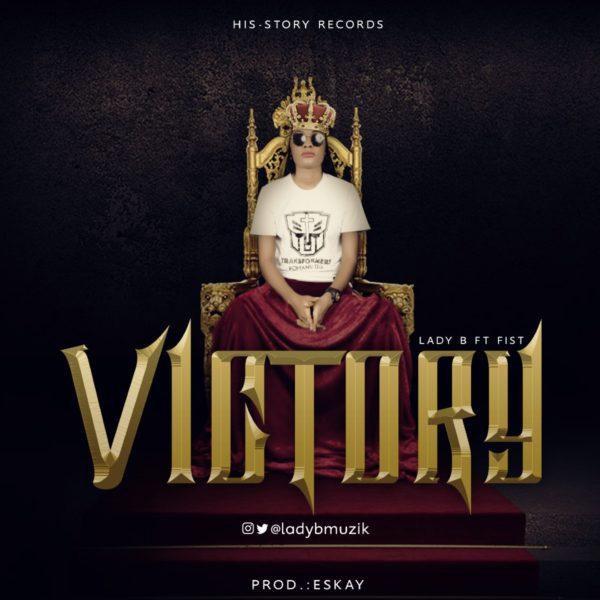 Lady B Ft. Fist – Victory