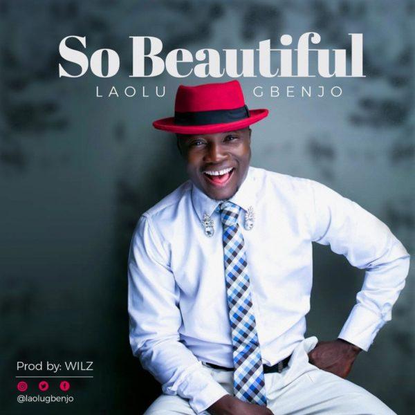 Laolu Gbenjo - So Beautiful Remix