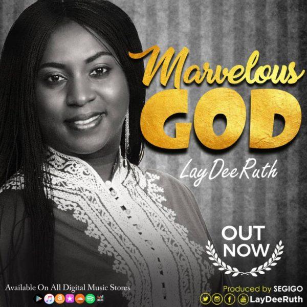 Laydee Ruth - Marvelous God