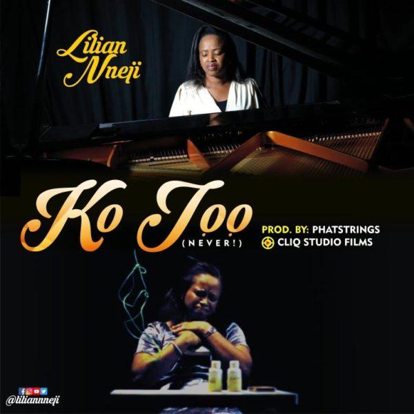 Lilian Nneji – Ko Joo [Never]