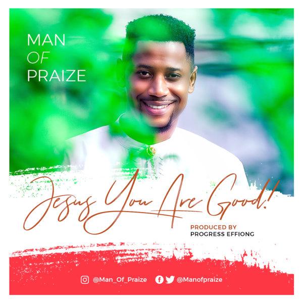 Man Of Praize - Jesus You Are Good