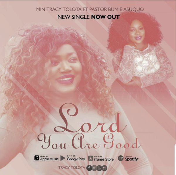 Min Tracy Tolota Ft. Bumie Asuquo - Lord You Are Good