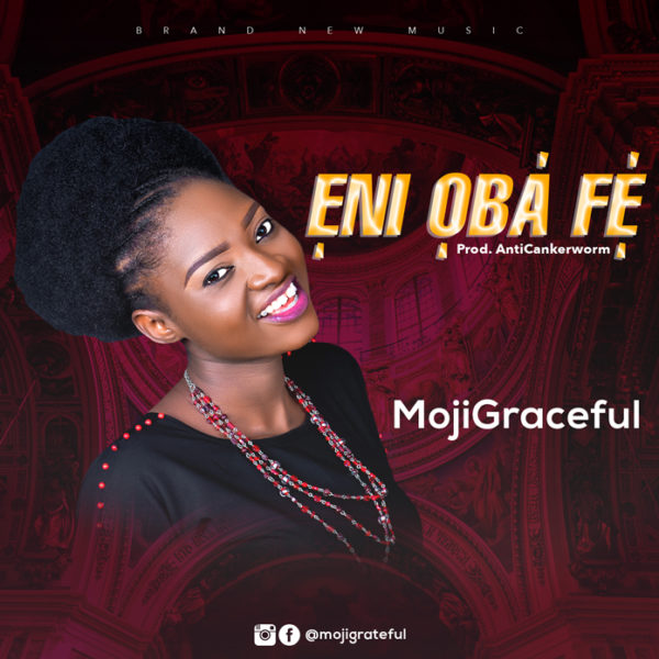MojiGraceful - Eni Oba Fe