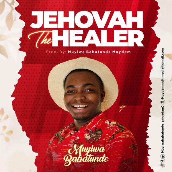 Muyiwa Babatunde - Jehovah The Healer