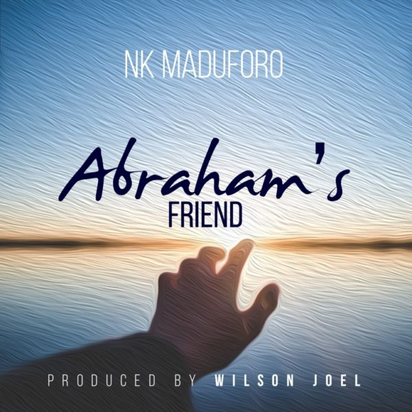 NK Maduforo – Abraham's Friend