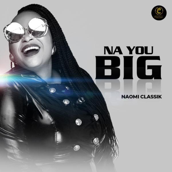 Naomi Classik - Na You Big