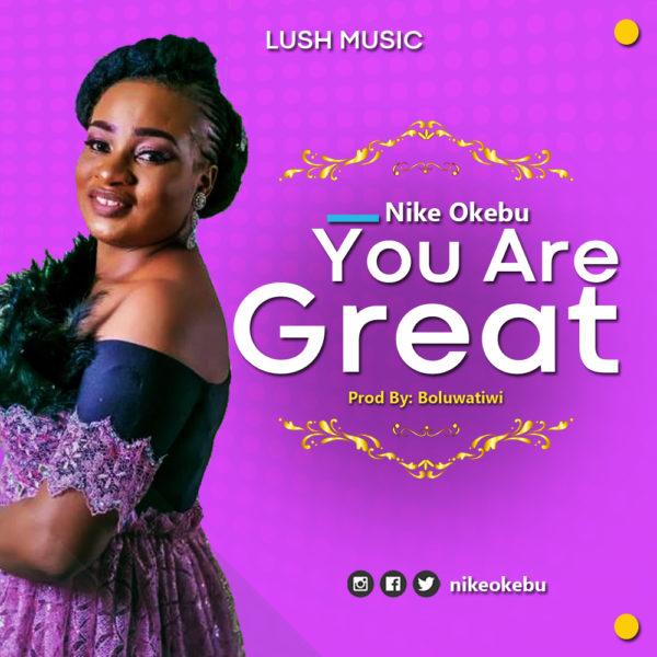 Nike Okebu - You Are Great