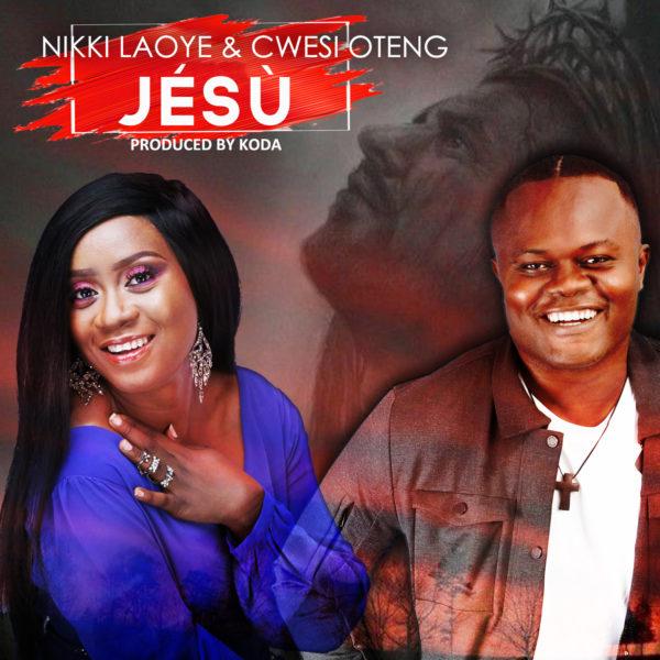 Nikki Laoye x Cwesi Oteng - Jésù