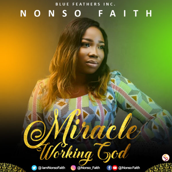 Nonso Faith - Miracle Working God