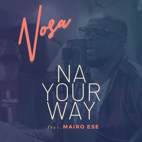 Nosa - Na Your Way