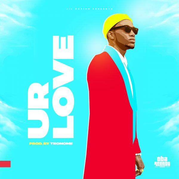 Oba Reengy – Ur Love
