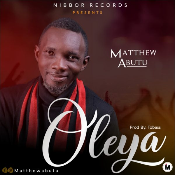 Oleya - Matthew Abutu