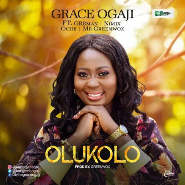Olukolo - Grace Ogaji Ft. Gr8Man, Nimix, Oche & Mr Greenwox