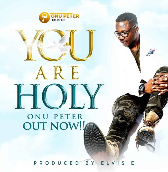 Onu Peter - You Are Holy
