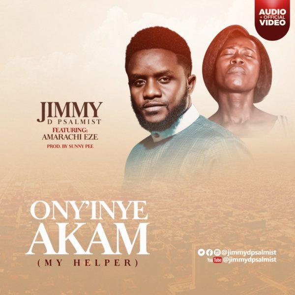 Ony'inye Akam - Jimmy D Psalmist Ft. Amarachi Eze