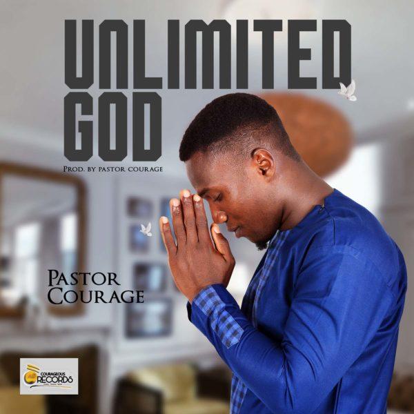 Pastor Courage - Unlimited God