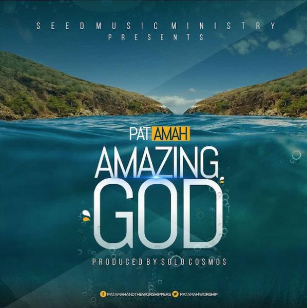 Pat Amah – Amazing God