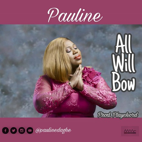 Pauline - All Will Bow