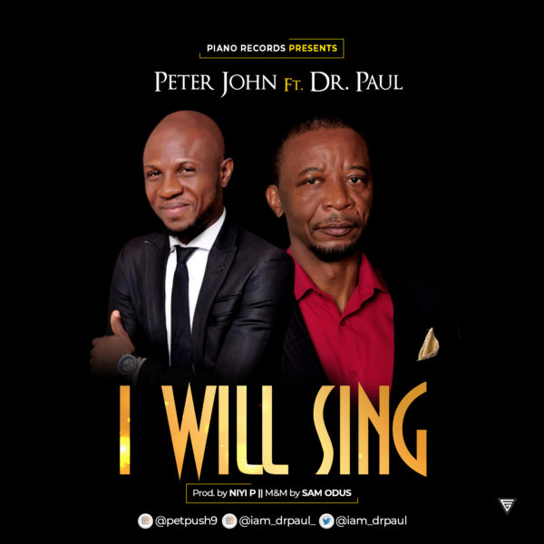 Peter John Ft. Dr. Paul - I WILL SING